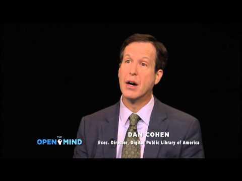 The Open Mind: The Digital Commons - Dan Cohen