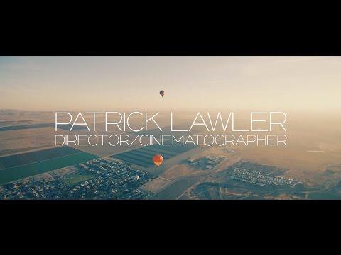 Directing & Cinematography Demo Reel in 5K - Patrick Lawler 2016