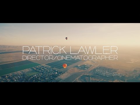 Directing & Cinematography Demo Reel in 5K - Patrick Lawler 2016
