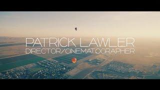 Directing & Cinematography Demo Reel in 5K - Patrick Lawler 2016 thumbnail