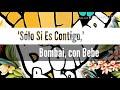 Solo Si Es Contigo Bombai Con Bebe Lyric Video mp3