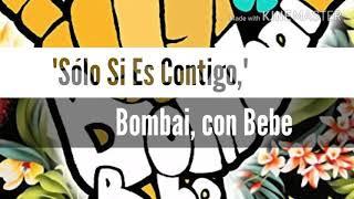 """""""Solo Si Es Contigo,"""" Bombai con Bebe Lyric Video"""