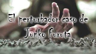 El Perturbador caso de Junko furuta - Caso real - (Memorias de Darko)