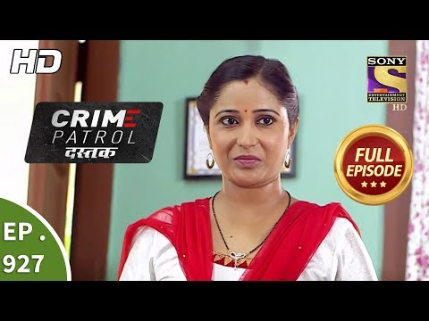 Crime Patrol Dastak - Ep 927 - Full Episode - 6th December, 2018