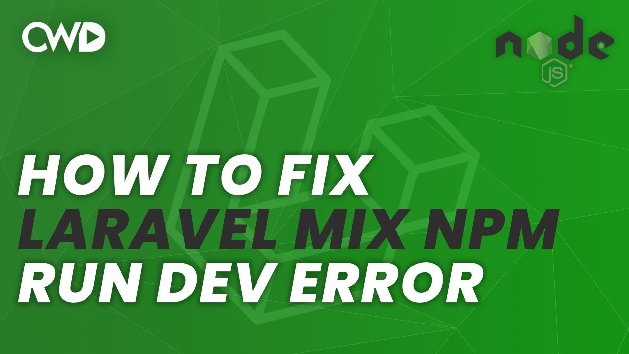 "How To Fix ""Laravel Mix NPM run dev error"" 