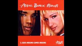5. Addis Black Widow - Goes Around Comes Around