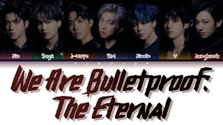 Download lagu BTS (방탄소년단) - WE ARE BULLETPROOF THE ETERNAL (Color Coded Lyrics Eng/Rom/Han)