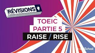 Anglais - TOEIC partie 5 : Raise/ Rise
