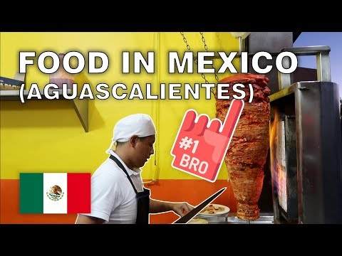 FOOD IN MEXICO (AGUASCALIENTES)