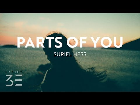 Suriel Hess - Parts of You (Lyrics)