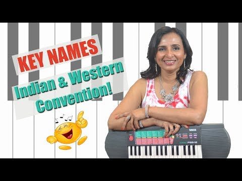Key Names : Indian & Western Musical Convention | Urmi Battu
