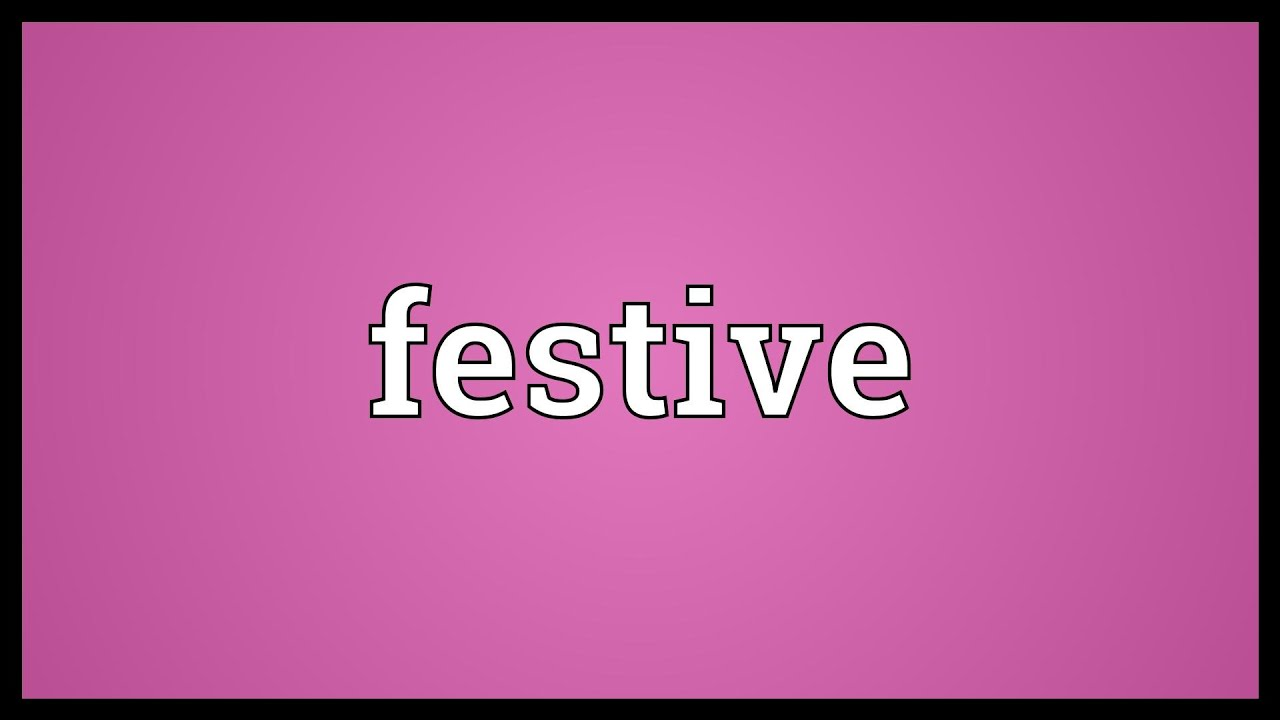Superior Festive Meaning