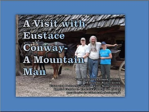 A Visit With Eustace Conway A Mountain Man Youtube