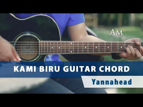 Yannahead - Tutorial Chord Gitar Kami Biru
