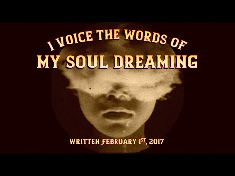 I Voice the Words of My Soul-dreaming...