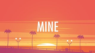 Bazzi - Mine (Lyrics) 🎵