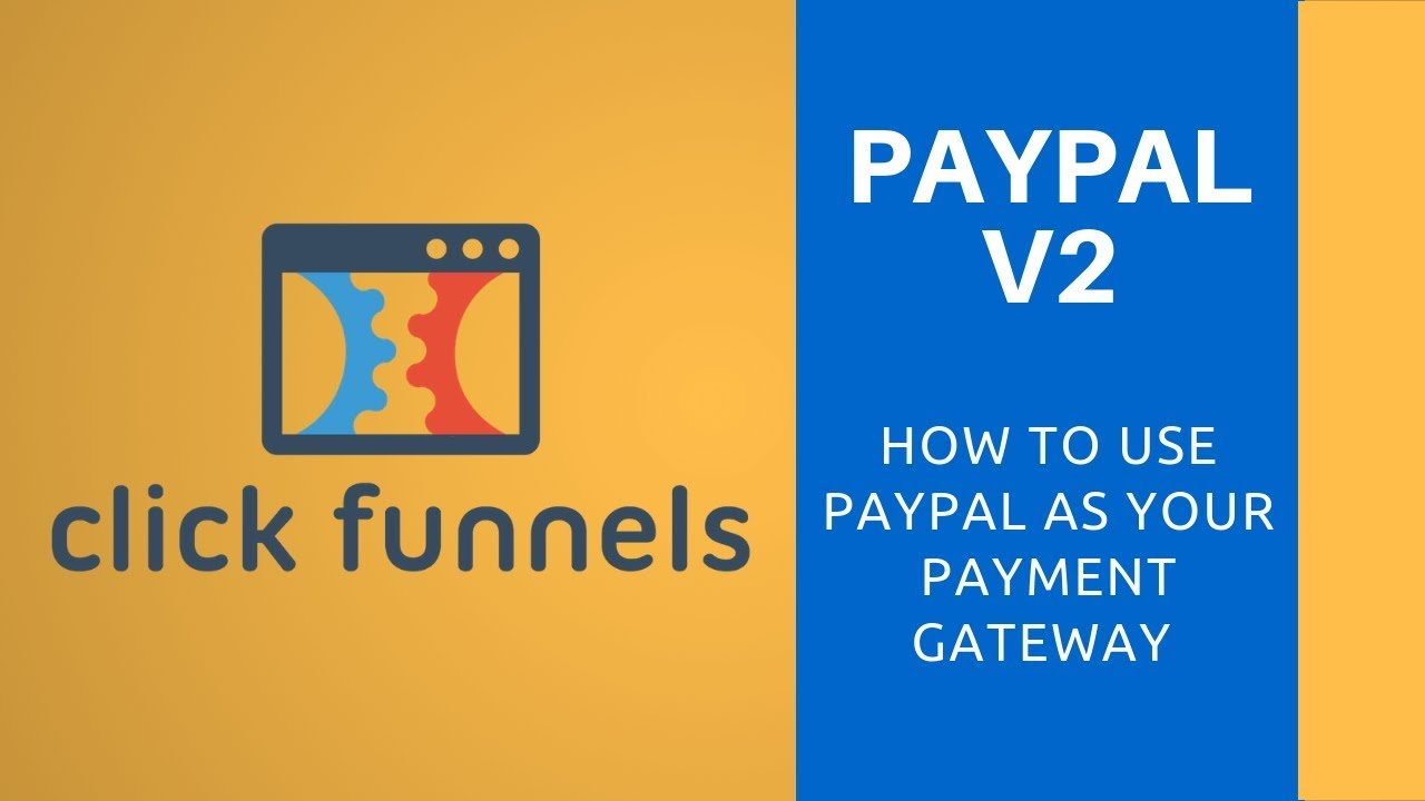 How To Use ClickFunnels New PayPal Integration