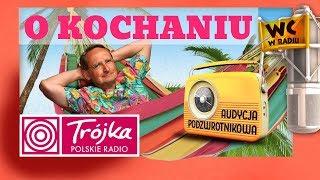 O KOCHANIU Audycja Podzwrotnikowa 2018/11/17 Program III Polskiego Radia