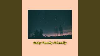 Baby Family Friendly
