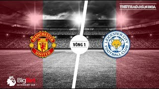 Soi kèo Manchester United vs Leicester - Vòng 1 giải Ngoại hạng Anh