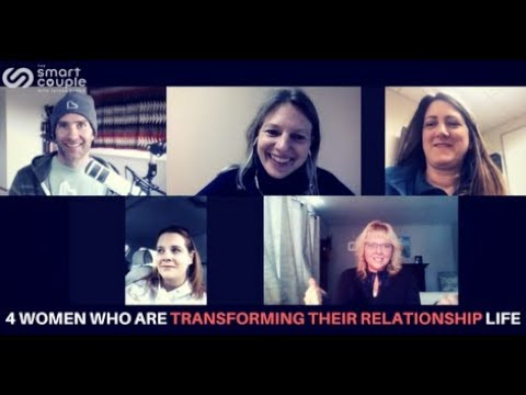 Smart Couple 180 4 Women Who Are Transforming Their Relationship Life Relationship School