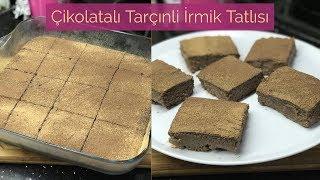 Çikolatalı Tarçınlı İrmik Tatlısı Tarifi - Naciye Kesici - Yemek Tarifleri