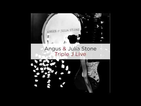 angus julia stone for you live at triple j
