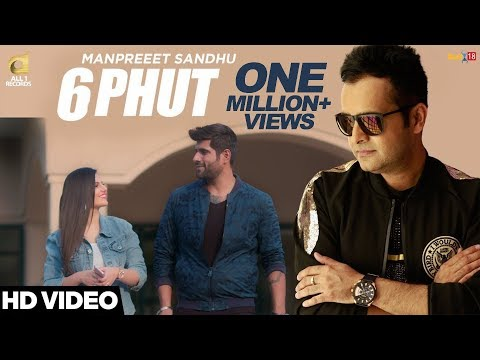 Manpreet Sandhu - 6 Phut ft. Ankur Vij & Tanvi Nagi | 6 Phut All1 Records