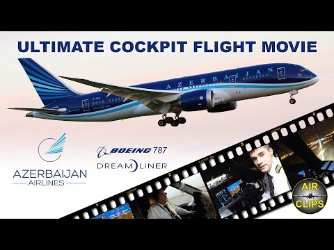B787 Dreamliner ULTIMATE COCKPIT MOVIE Azerbaijan Airlines London-Baku [AirClips full flight series]