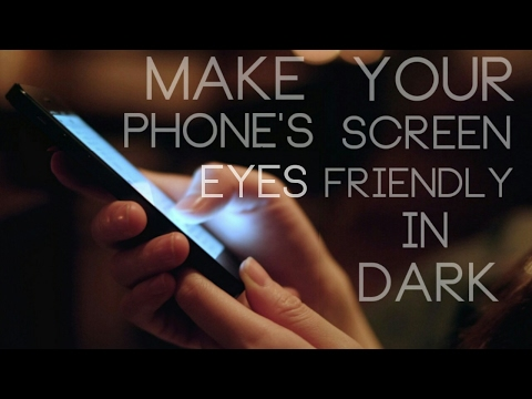Top 5 ways to Make your Phone's screen, EYE's Friendly!!