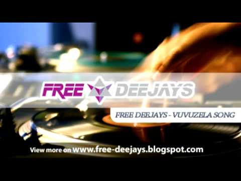 Free Deejays - Vuvuzela Song (Official Single)