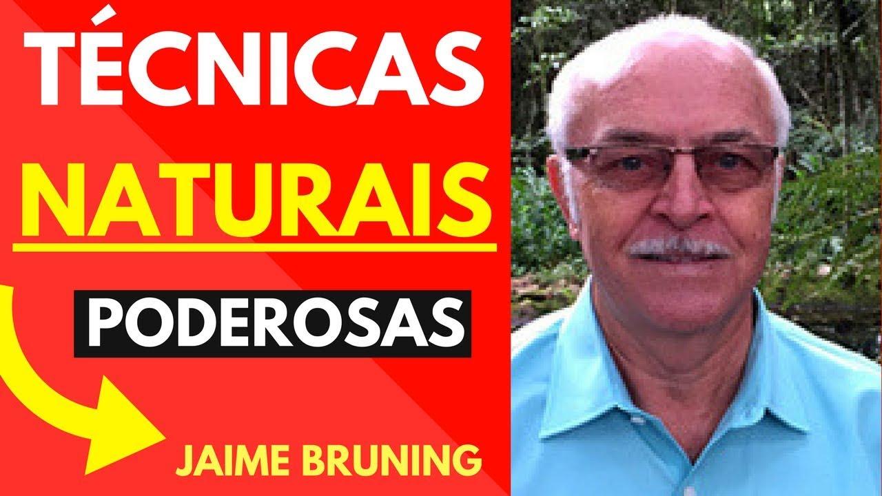 Jaime Bruning Best terapias naturais ❤ 3 técnicas poderosas do prof jaime bruning
