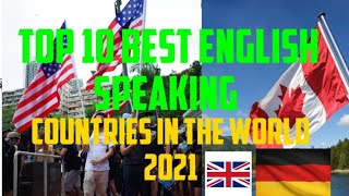 TOP 10 BEST ENGLISH SPEAKING COUNTRIES IN THE WORLD 2021