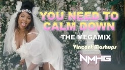 You Need To Calm Down (The Megamix) - Taylor Swift, AJR, Lizzo & more! (Collab w/ Nmhg Mashups)