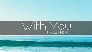 Download Video DYATHON - With You [Emotional Piano Music] MP3 3GP MP4