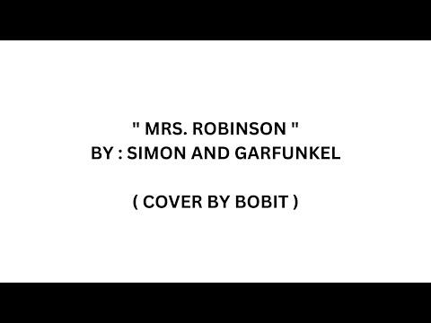 Mrs. Robinson with lyrics - Simon & Garfunkel  ( Cover by Bobit ).wmv