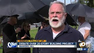 Debate over 20-story building project in Bankers Hill