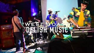 """West Coast"" - Delish Music (LIVE)"