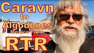 Caravan Down to Algodones After RTR