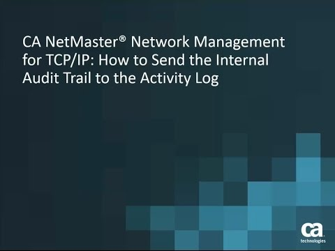 CA NetMaster Network Management for TCP/IP: How to Send the Internal Audit Trail to the Activity Log