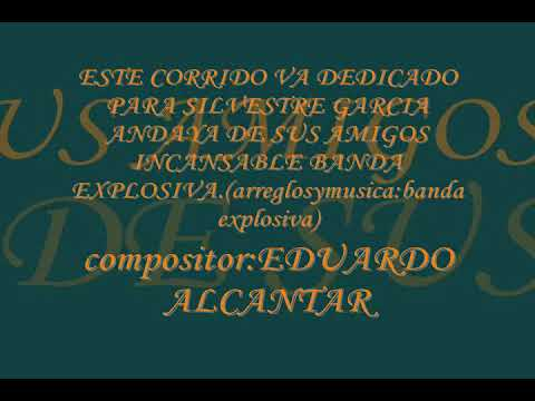 Corrido a Silvestre García Andaya - Banda Explosiva