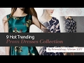 9 Hot Trending Prom Dresses Collection By Friendshop, Winter 2017