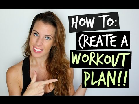HOW TO CREATE A WORKOUT PLAN!