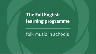 The Full English Learning Programme - folk music in schools