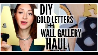 DIY GOLD LETTERS + WALL GALLERY HAUL   HOME DECOR 2015