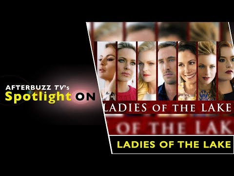Ladies Of The Lake   AfterBuzz TV's Spotlight On