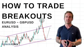 How To Trade Forex Breakouts ~ GBPUSD, GBPJPY & EURUSD Analysis
