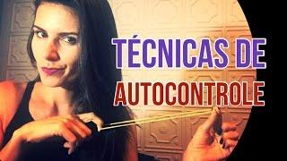 3 Técnicas poderosas de AUTOCONTROLE