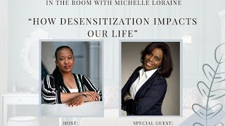 In The Room - How Desensitization Impacts Our Life