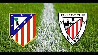 ATLETICO MADRID VS ATHLETIC CLUB BILBAO